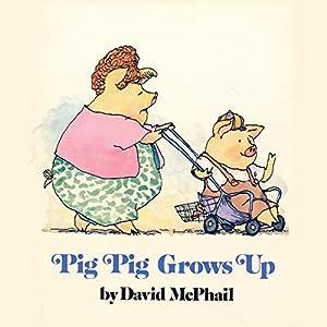 Pig Pig Grows Up Audiobook