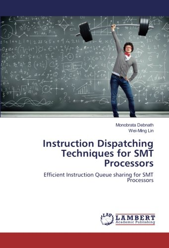 Download Instruction Dispatching Techniques for SMT Processors: Efficient Instruction Queue sharing for SMT Processors PDF