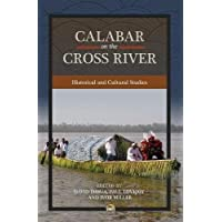 Calabar On The Cross River: Historical and Cultural Studies
