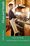 img - for Clean and Simple: Healthy Recipes for Your Busy Life book / textbook / text book