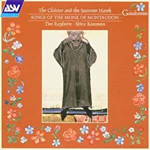 The Cloister and the Sparrow Hawk: Songs of the Monk of Montaudon (Twelfth Century) - Tim Rayborn & Shira Kammen