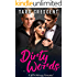 Dirty Words (A MFM Ménage Romance) (The Dirty Series Book 4)
