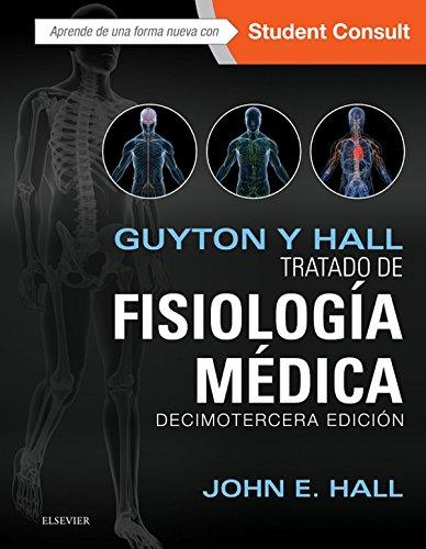 Guyton y Hall. Tratado de fisiología médica + StudentConsult (Spanish Edition)