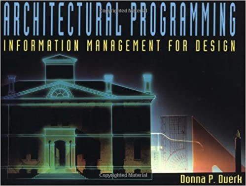 Architectural Programming: Information Management for Design