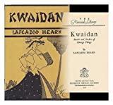 Kwaidan : stories and studies of strange things / by Lafcadio Hearn