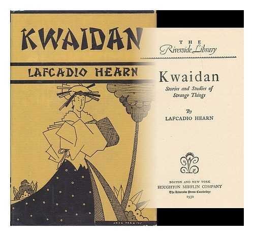 Kwaidan : stories and studies of strange things / by Lafcadio Hearnの詳細を見る