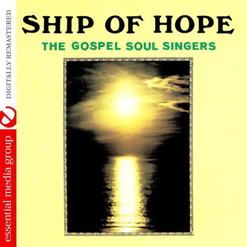 Singers Presents - Ship Of Hope (Johnny Kitchen Presents The Gospel Soul Singers) (Digitally Remastered)