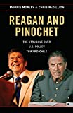 img - for Reagan and Pinochet: The Struggle over US Policy toward Chile by Morley, Morris, McGillion, Chris(February 2, 2015) Paperback book / textbook / text book