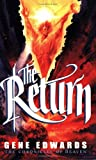 The Return (Chronicles of Heaven) by Gene Edwards (2004-03-01)