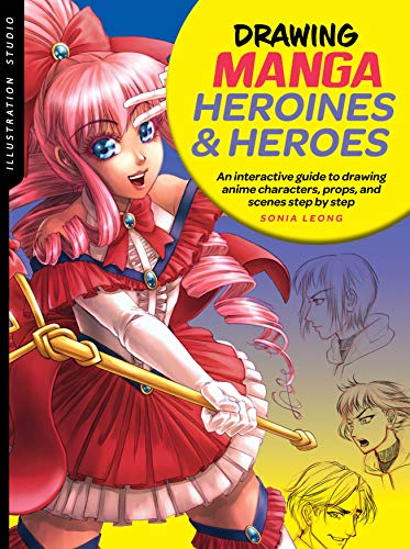 Illustration Studio: Drawing Manga Heroines and Heroes: An interactive guide to drawing anime characters, props, and scenes step by step -