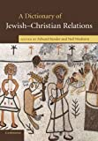 img - for A Dictionary of Jewish-Christian Relations book / textbook / text book