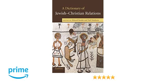 a dictionary of jewish christian relations kessler edward wenborn neil