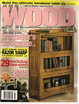 Better Homes And Gardens WOOD Magazine June/July 2003 Issue 149  (Heirloom Quality Barristeru0027s Bookcase, 29 Workshop Time Savers):  Amazon.com: Books