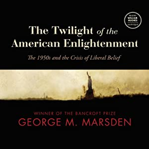 The Twilight of the American Enlightenment Audiobook