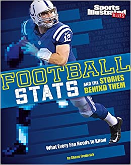 Book Football STATS and the Stories Behind Them: What Every Fan Needs to Know (Sports STATS and Stories)