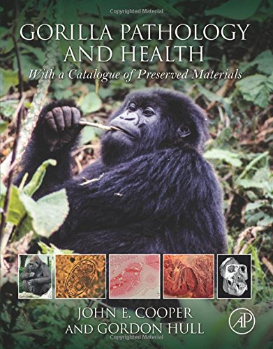 Gorilla Pathology and Health: With a Catalogue of Preserved Materials by Academic Press