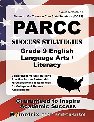 PARCC Success Strategies Grade 9 English Language Arts/Literacy Study Guide: PARCC Test Review for the Partnership for Assessment of Readiness for College and Careers Assessments