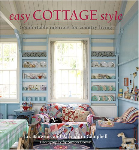 Pdf Home Easy Cottage Style: Comfortable Interiors for Country Living
