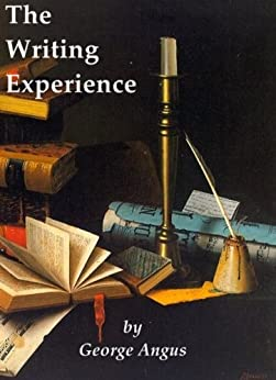 The Writing Experience by [Angus, George]