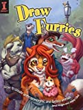 img - for Draw Furries: How to Create Anthropomorphic and Fantasy Animals book / textbook / text book