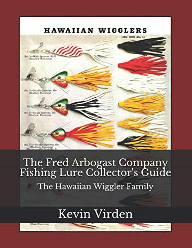 The Fred Arbogast Company Fishing Lure Collector's Guide: The Hawaiian Wiggler - Fishing Collectors Lure