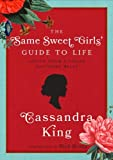 The Same Sweet Girls Guide to Life, Cassandra King, 1940210038