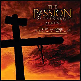The passion of the christ: songs by various artists on amazon.