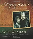 A Legacy of Faith, Ruth Graham, 0310812186