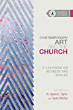 Contemporary Art and the Church: A Conversation Between Two Worlds (Paperback) (Pre-order)