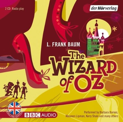 The Wizard of Oz: A BBC Radio Full-Cast ()