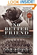 #7: No Better Friend: One Man, One Dog, and Their Extraordinary Story of Courage and Survival in WWII