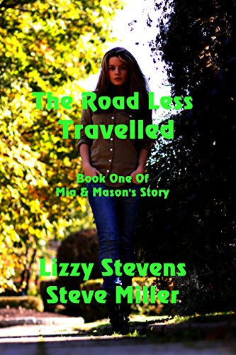 The Road Less Travelled (Mia And Mason