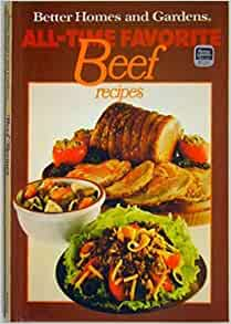better homes and gardens all time favorite beef recipes by