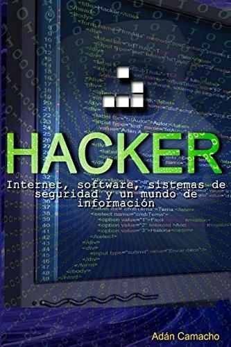 Hacker: Internet, software, sistemas de seguridad y un mundo de informacion (Spanish Edition) [Adan Avelino Claudio Camacho] (Tapa Blanda)