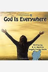 God Is Everywhere (Everly Everywhere Books) (Volume 4) Paperback