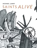 Saints Alive, Colin Wiggins and Richard Cork, 185709560X