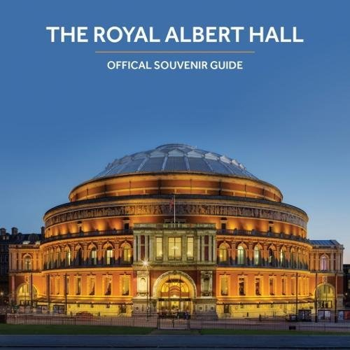 The Royal Albert Hall: Official Souvenir Guide (Official Guides)
