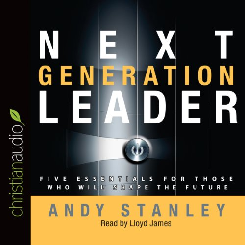 Next Generation Leader: 5 Essentials for Those Who Will Shape the Future Audiobook [Free Download by Trial] thumbnail