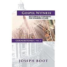 Gospel Witness: Defending & Extending the Kingdom of God (Cornerstones Book 2)