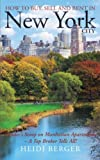 img - for How to Buy, Sell and Rent in New York City: The Insider's Scoop on Manhattan Apartments - A Top Broker Tells All! book / textbook / text book