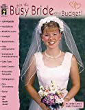 For the Busy Bride on a Budget!, LeNae Gerig and Kathy Thompson, 1562317768