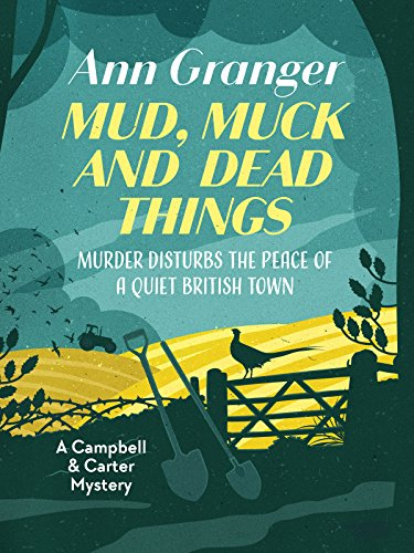 Mud, Muck and Dead Things (Campbell and Carter Mystery Book 1) by [Granger, Ann]