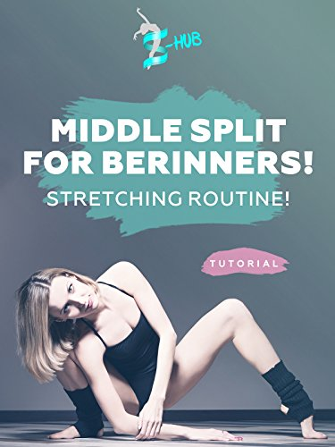 Middle Split For Berinners  Stretching Routine