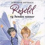 Roselil og hendes venner (Roselil 1)   Josefine Ottesen