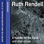 A Needle for the Devil and Other Stories | Ruth Rendell