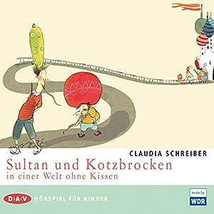 Sultan und Kotzbrocken in einer Welt ohne Kissen (Sultan und Kotzbrocken 2) Hörspiel