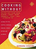 img - for Cooking Without: All recipes free from added gluten, sugar, dairy produce, yeast, salt and saturated fat book / textbook / text book
