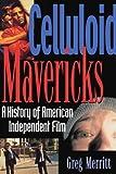 Celluloid Mavericks, Greg Merritt, 1560252324