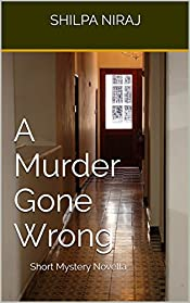A Murder Gone Wrong: Short Mystery Novella