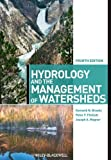 img - for Hydrology and the Management of Watersheds by Brooks, Kenneth N., Ffolliott, Peter F., Magner, Joseph A. 4th edition (2012) Hardcover book / textbook / text book